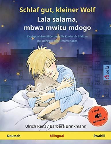 Schlaf gut, kleiner Wolf – Lala salama, mbwa mwitu mdogo (Deutsch – Swahili): Zweisprachiges Kinderbuch mit...