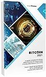 BITCOIN: La guida completa alla moneta elettronica che sta rivoluzionando il mondo della finanza e l'economia. Scopri i segreti per guadagnare con le valute digitali ed investire nelle criptovalute.