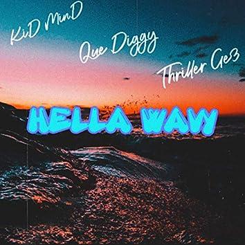 HELLA WAVY
