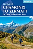 Chamonix to Zermatt: The Classic Walker's Haute Route [Lingua Inglese]
