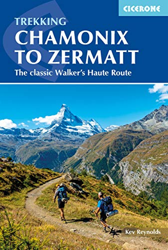 Chamonix to Zermatt: The Classic Walker's Haute Route [Lingua Inglese]