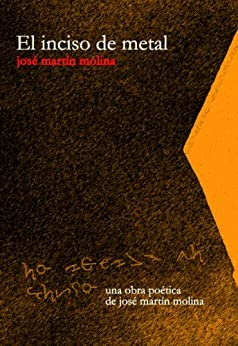 El inciso de metal (Spanish Edition) by [José Martín Molina]