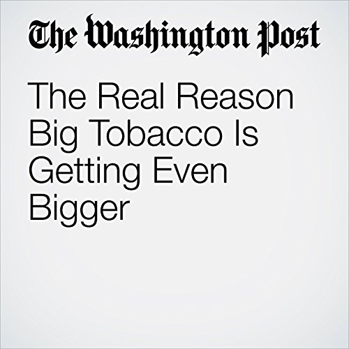 The Real Reason Big Tobacco Is Getting Even Bigger audiobook cover art