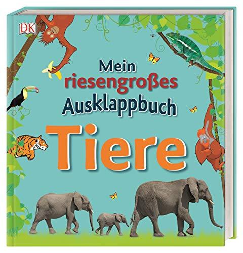 Mein riesengroßes Ausklappbuch. Tiere: Erstes Tiersachbuch mit großen Ausklappseiten ab 3 Jahren