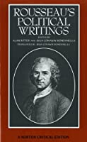 Rousseau's Political Writings: Discourse on Inequality, Discourse on Political Economy on Social Contract (Norton Critical Editions)