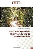 Caractéristiques de la Réserve de Faune de Lomako-Yokokala