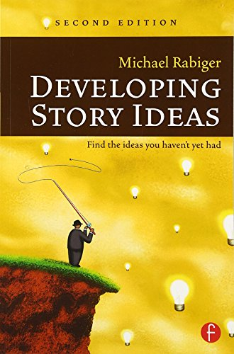 Developing Story Ideas, Second Edition