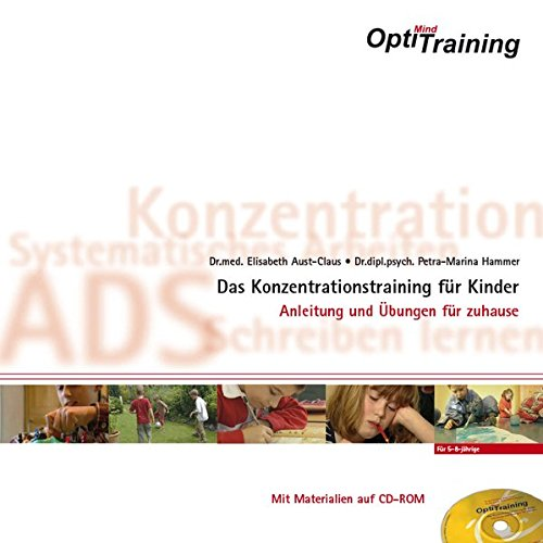 OptiMind - Das Konzentrationstraining für Kinder: Übungen für zuhause mit Materialien auf der CD-ROM zum Ausdrucken Elternversion