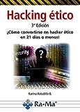 Hacking Ético 3ª Edición. ¡Cómo convertirse en...