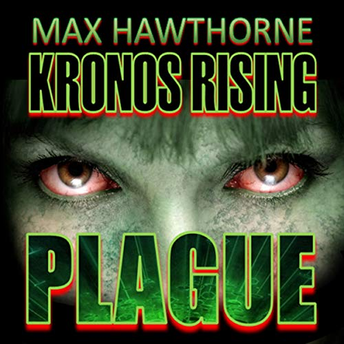 Kronos Rising: Plague     If You Thought Dry Land Was Safe, Think Again              By:                                                                                                                                 Max Hawthorne                               Narrated by:                                                                                                                                 John H Fehskens                      Length: 1 hr and 51 mins     Not rated yet     Overall 0.0