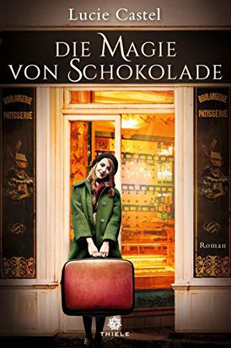 Die Magie von Schokolade: Roman