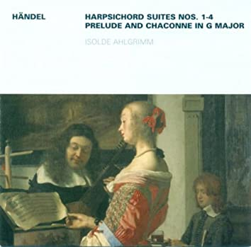 Georg Friedrich Händel: Keyboard Suites Nos. 1-4 / Prelude and Chaconne, HWV 435 (Ahlgrimm)