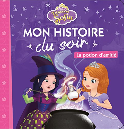 PRINCESSE SOFIA - Mon Histoire du Soir - La potion d'amitié - Disney
