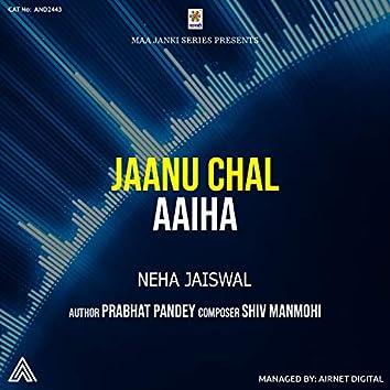 Jaanu Chal Aaiha