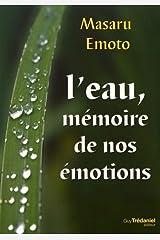 L'eau, mémoire de nos émotions Broché