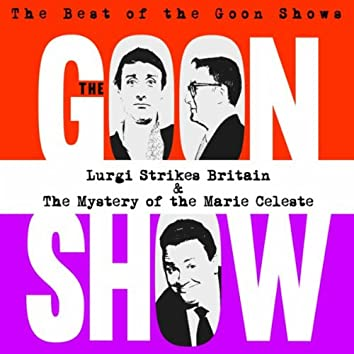 The Best of the Goon Shows: Lurgi Strikes Britain / The Mystery of the Marie Celeste