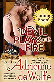 Devil Plays With Fire (Lady Law & The Gunslinger Series, Book 3): Western Historical Romance by [Adrienne deWolfe]