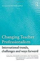 Changing Teacher Professionalism (Teachers Library)