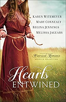 Hearts Entwined: A Historical Romance Novella Collection by [Karen Witemeyer, Mary Connealy, Regina Jennings, Melissa Jagears]