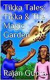 Tikka Tales: Tikka & The Magic Garden (English Edition)