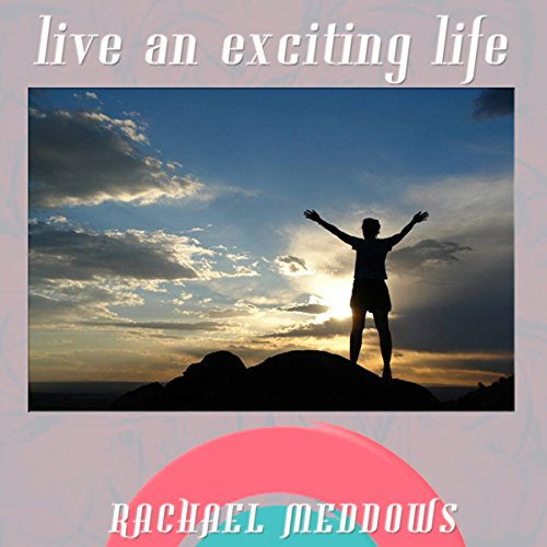 Live an Exciting Life Hypnosis audiobook cover art