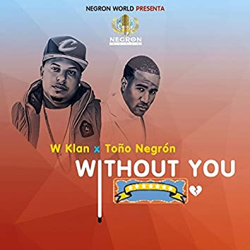 Without You (feat. Toño Negron)