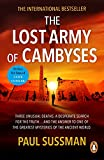 The Lost Army Of Cambyses: a heart-pounding and adrenalin – fuelled adventure thriller set in Egypt (English Edition)