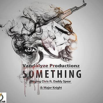 Something (feat. MAJOR KNIGHT & DADDY SPEAR)