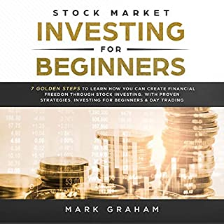Stock Market Investing for Beginners: 7 Golden Steps to Learn How You Can Create Financial Freedom Through Stock Investing. With Proven Strategies. Investing & Day Trading cover art