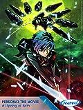 Persona3 - The Movie #01 Spring of Birth