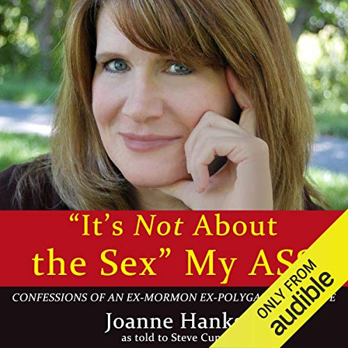 'It's Not About the Sex' My Ass Audiobook By Joanne Hanks,                                                                                        Steve Cuno cover art