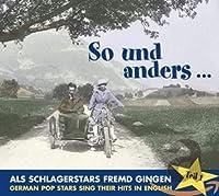 SO UND ANDERS-ALS SCHLAGERSTARS FREMD GINGEN
