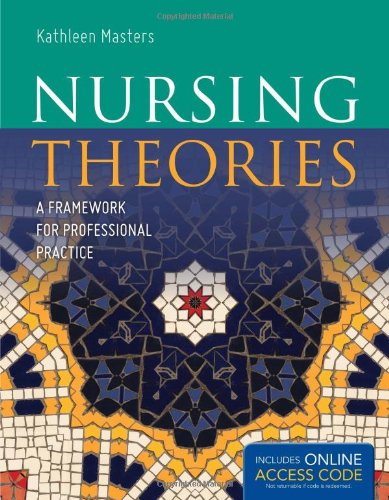 Nursing Theories- A Framework for Professional Practice (11) by Masters, Kathleen [Paperback (2011)]