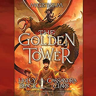 The Golden Tower     Magisterium Series, Book 5              Written by:                                                                                                                                 Holly Black,                                                                                        Cassandra Clare                               Narrated by:                                                                                                                                 Paul Boehmer                      Length: 7 hrs and 19 mins     19 ratings     Overall 4.5