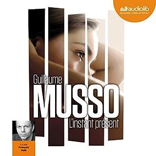 L'instant présent                   De :                                                                                                                                 Guillaume Musso                               Lu par :                                                                                                                                 François Hatt                      Durée : 6 h et 56 min     141 notations     Global 4,2