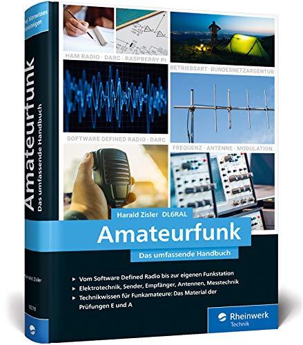Amateurfunk: Das umfassende Handbuch für alle Funkamateure. Grundlagen, Technik, Funkpraxis. Über 650 Seiten, komplett in Farbe