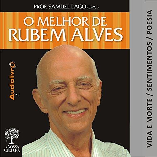 O Melhor de Rubem Alves - Vida e Morte cover art