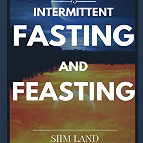 Intermittent Fasting and Feasting audiobook cover art