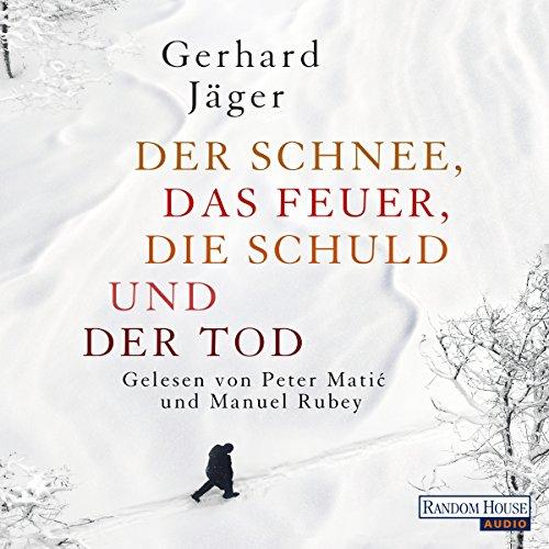 Der Schnee, das Feuer, die Schuld und der Tod audiobook cover art