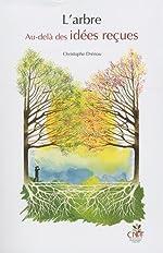 L'arbre. Au-delà des idées reçues + le jeu des 22 arbres de Christophe Drénou