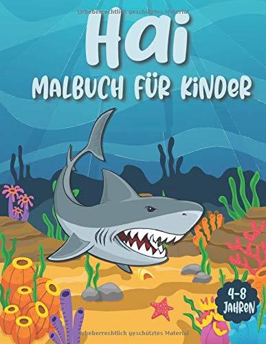 Hai Malbuch Für Kinder 4-8 Jahre: Superspass und einzigartige Hai-Farbseiten - Hai-Geschenk für Haifreunde Jungen, Mädchen und Kleinkinder (Unterwasser-Thema)