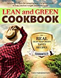 Lean and Green Cookbook: New Tasty Recipes for Complete Lean and Green Meals to Help You Lose Weight and Live a Happy and Healthy Life