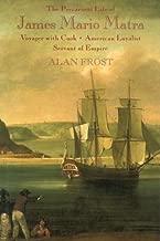 The Precarious Life of James Mario Matra: Voyager with Cook, American Loyalist, Servant of Empire (Miegunyah Press Series, 2nd Ser., No. 6)