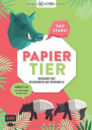 PAPIERtier - Saustark! Papercraft mit Wildschwein und Tapirfamilie: Komplett-Set mit Faltvorlagen für alle Tiere