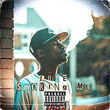 Life Smoking Me