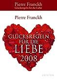 Glücksregeln der Liebe 2008 - Pierre Franckh