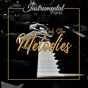 Instrumental Piano Only Slow Melodies 2020