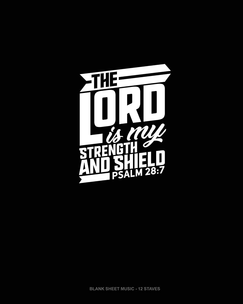 The Lord Is My Strength and Shield - Psalm 28:7: Blank Sheet Music - 12 Staves