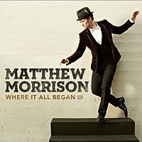 Where It All Began by Matthew Morrison (2013-06-04)