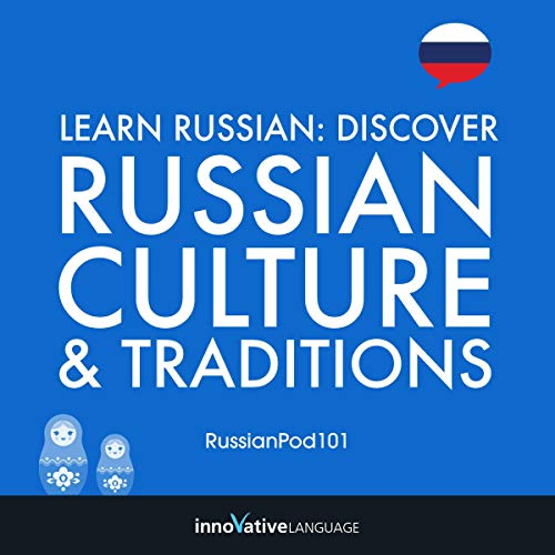 Learn Russian: Discover Russian Culture & Traditions                   De :                                                                                                                                 Innovative Language Learning                               Lu par :                                                                                                                                 RussianPod101.com                      Durée : 2 h et 5 min     Pas de notations     Global 0,0